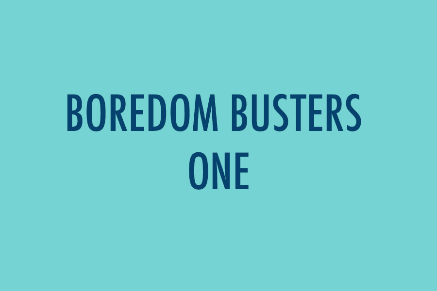 Boredom Busters one